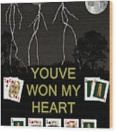 Youve Won My Heart  Poker Cards Wood Print