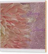 Chrysanthemum Birthday Wood Print