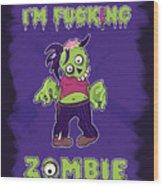 Zombie Wood Print