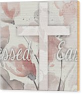 Blessed Easter Wood Print