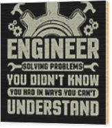 Engineer Problem Solver Engineering Career Wood Print