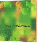 Green Environment Wood Print