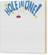 Hole In One Golfing Passion Grandad Parents For Everyone Wood Print