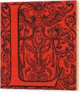 Illuminated Letter L  Wood Print