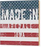 Made In Aredale, Iowa Wood Print
