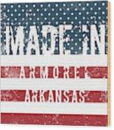 Made In Armorel, Arkansas Wood Print