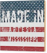 Made In Artesia, Mississippi Wood Print
