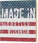 Made In Curtiss, Wisconsin Wood Print