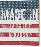 Made In Harriet, Arkansas Wood Print