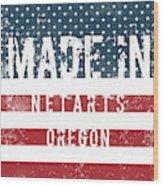Made In Netarts, Oregon Wood Print
