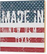 Made In New Ulm, Texas Wood Print