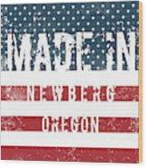 Made In Newberg, Oregon Wood Print