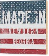 Made In Newborn, Georgia Wood Print