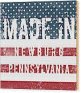 Made In Newburg, Pennsylvania Wood Print