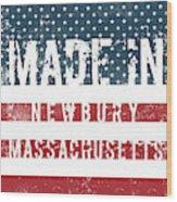 Made In Newbury, Massachusetts Wood Print