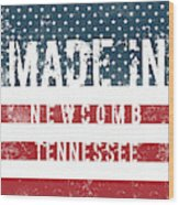 Made In Newcomb, Tennessee Wood Print