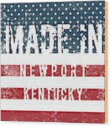 Made In Newport, Kentucky Wood Print