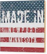 Made In Newport, Minnesota Wood Print