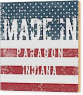 Made In Paragon, Indiana Wood Print