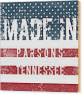 Made In Parsons, Tennessee Wood Print
