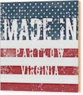 Made In Partlow, Virginia Wood Print