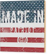 Made In Patriot, Ohio Wood Print
