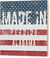 Made In Perdido, Alabama Wood Print