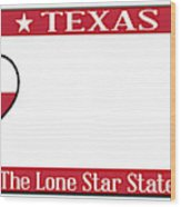 Texas State License Plate Wood Print