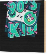 The 90s Gaming Born In The 90s Old Time Gaming Wood Print