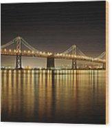 The Bay Bridge - San Francisco Wood Print