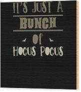 tshirt Its Just A Bunch Of Hocus Pocus vintage Wood Print