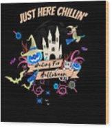 tshirt Just Here Chillin invert Wood Print
