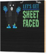 tshirt Lets Get Sheet Faced invert Wood Print