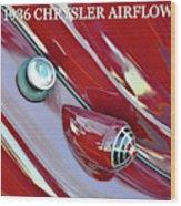 1936 Chrysler Airflow B Wood Print