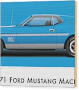 1971 Ford Mustang Mach 1 - Grabber Blue Ver.2 Wood Print