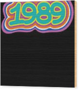 1989 Vintage Grafitti Style Word Art Classic Art Wood Print