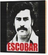 Escobar Wood Print