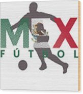 2018 Soccer Cup Mexico Flag Mex Championship Iso Wood Print