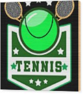 Tennis Player Tennis Racket I Love Tennis Ball Wood Print