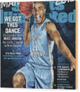 We Got This Dance 2016 March Madness College Basketball Sports Illustrated Cover Wood Print