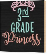3rd Grade Princess Adorable For Daughter Pink Tiara Princess Wood Print