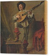Soldier Playing The Theorbo  Wood Print