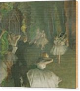 The Rehearsal Of The Ballet Onstage  Wood Print