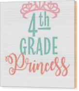 4th Grade Princess Adorable For Daughter Pink Tiara Princess Wood Print