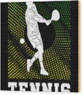 Tennis Player Tennis Racket I Love Tennis Ball Wood Print