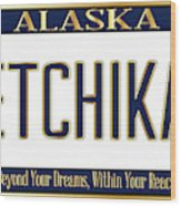 Alaska State License Plate Mockup With The City Ketchikan Wood Print