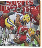 Allstate Bcs National Championship Game - Lsu V Alabama Sports Illustrated Cover Wood Print