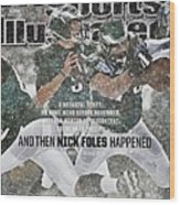 And Then Nick Foles Happened Sports Illustrated Cover Wood Print