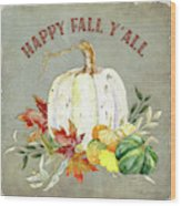 Autumn Celebration - 4 Happy Fall Y'all White Pumpkin Fall Leaves Gourds Wood Print