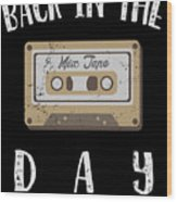 Back In The Day 80s Cassette Funny Old Mix Tape Wood Print
